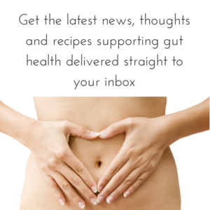 Get the latest news, thoughts and recipes supporting gut health delivered straight to your inbox